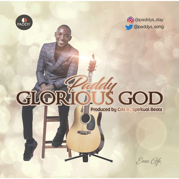 Glorious God - Paddy