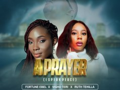 A PRAYER - Fortune Ebel Ft. VighO Teri and Ruth Tehilla