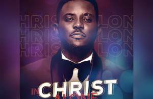 In Christ Alone - Ayodele Enoch
