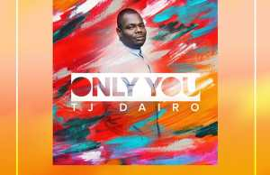 Only You By Tj Dairo