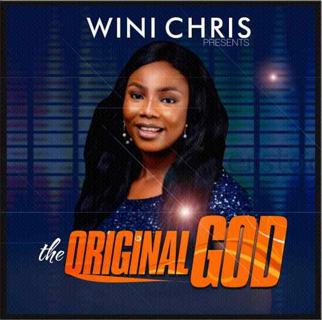 The Original God' By Wini Chris