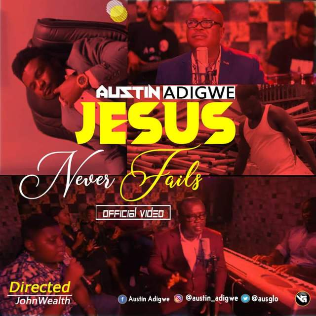 Jesus Never fails By Austin Adigwe