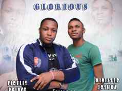 Sensational gospel minister Fidelis Prince releases a powerful song titled You are Glorious featuring minister Joshua.