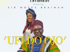 Ufedo Ojo By Glowreeyah Braimah ft Ft. Sir Moses Braimah