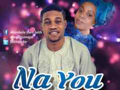 Na You By Abimbola Faith ft Mobisola Cornerstone Mp3 Free Download