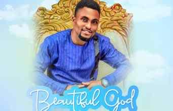 Beautiful God By Isaac Uche