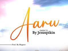 Aanu (Mercy) - Jesus Pikin