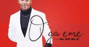 O Ga Eme He Will Do It By Peterson Okopi