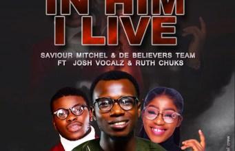 In Him I Live - Saviour Mitchel & DBCC