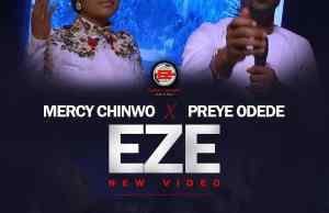 Mercy Chinwo | Eze | Preye Odede