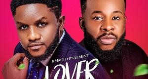 Lover - Jimmy D Psalmist Ft. Prospa Ochimana