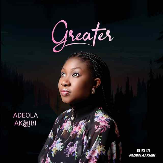 Greater - Adeola Akhibi