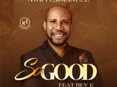 So Good - Awipi Emmanuel Ft Rev E Mp3 Download