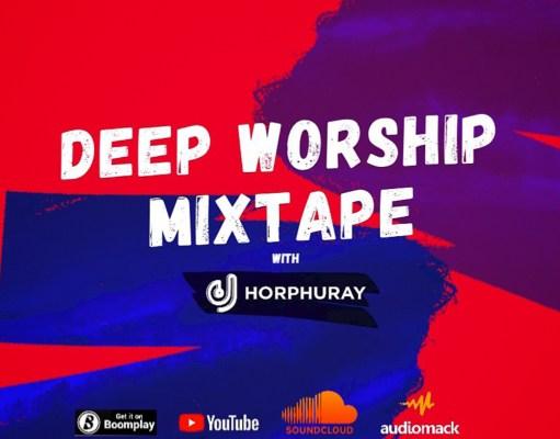 Remove term: Deep Worship Mixtape By Dj Horphuray Deep Worship Mixtape By Dj Horphuray