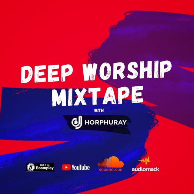 Remove term: Deep Worship Mixtape By Dj Horphuray Deep Worship Mixtape By Dj Horphuray