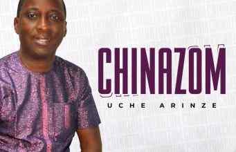 Chinazom - Uche Arinze