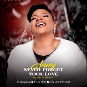 Anny - Never Forget Your Love