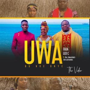 Uwa - Fada Leo C Ft. Don_Mwombeki & Dorcasmakoba