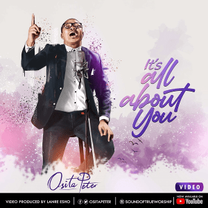Osita Peter -It's All About You