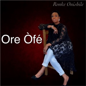"""RONKE ONISHILE SHARES TIMELY MESSAGE IN NEW SINGLE """"ORE ÒFÉ"""""""