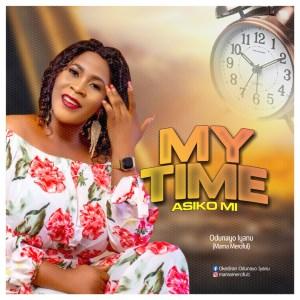 Odunayo Iyanu (Mama Merciful) - Aperire and My Time