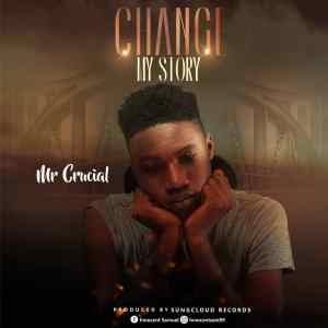 CHANGE-MY-STORY-Mr.-Crucial