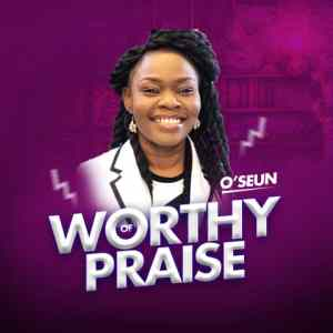 Minister O'Seun Releases Her 5-Track EP, 'Worthy Of Praise'
