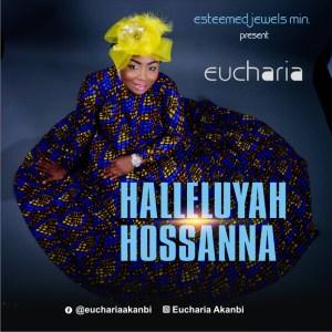 Halleluyah Hossanna by Eucharia
