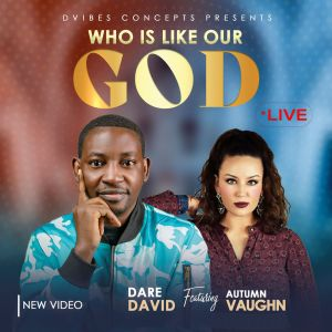 Who Is Like Our God - Dare David