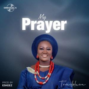 My Prayer - Temiloluwa