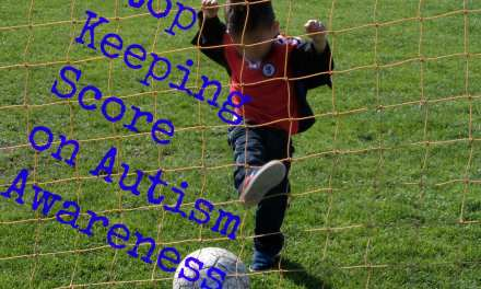 Stop Keeping Score on Autism Awareness: An Open Letter to the Media