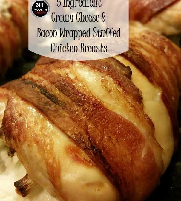 5 Ingredient Cream Cheese & Bacon Wrapped Stuffed Chicken Breasts Recipe