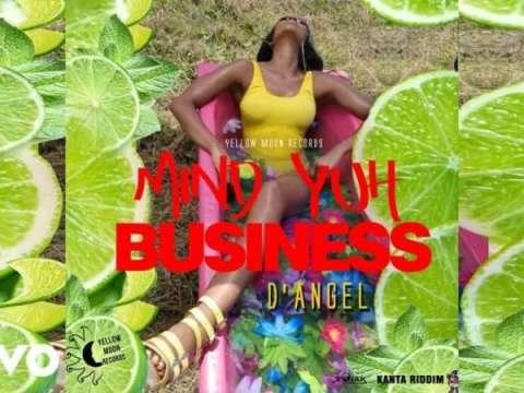 D'Angel - Mind Yuh Business