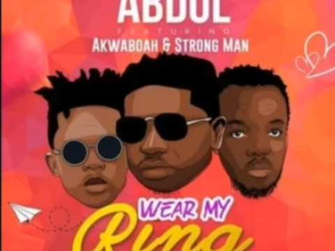 Abdul-Wear-My-Ring-feat-Akwaboah-Strong-Man-mp3-image