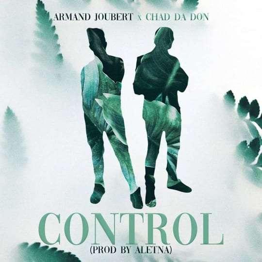 Armand-Joubert-ft-Chad-Da-Don-Control