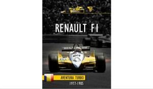 Renault F1 – Aventura Turbo, o poveste fascinanta, evocata de Alexandru Dobai, intr-o noua carte