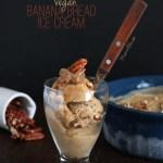 Vegan Banana Bread Ice Cream
