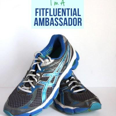 I'm a Fitfluential Ambassador!