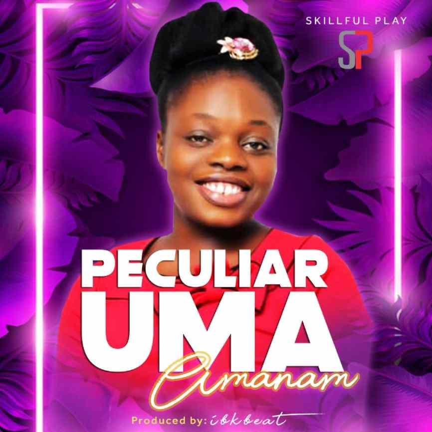 DOWNLOAD MP3: Peculiar Uma – Amanam (Lyrics)