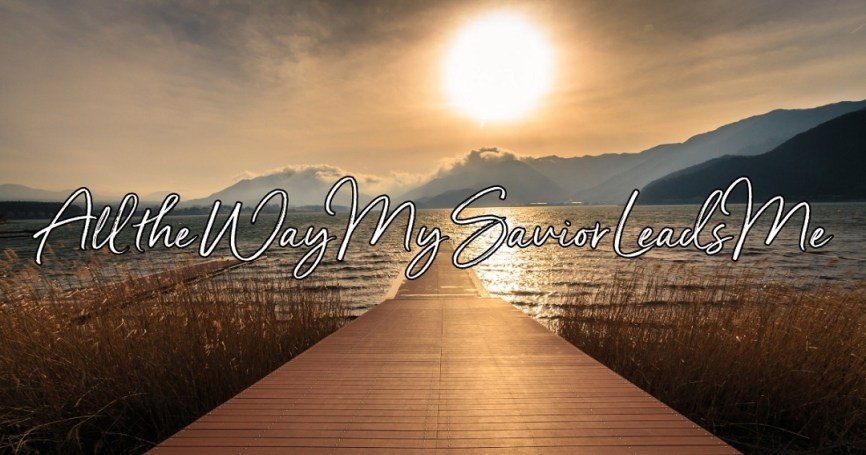Fanny Crosby – All the Way My Saviour Leads Me (Download Mp3)