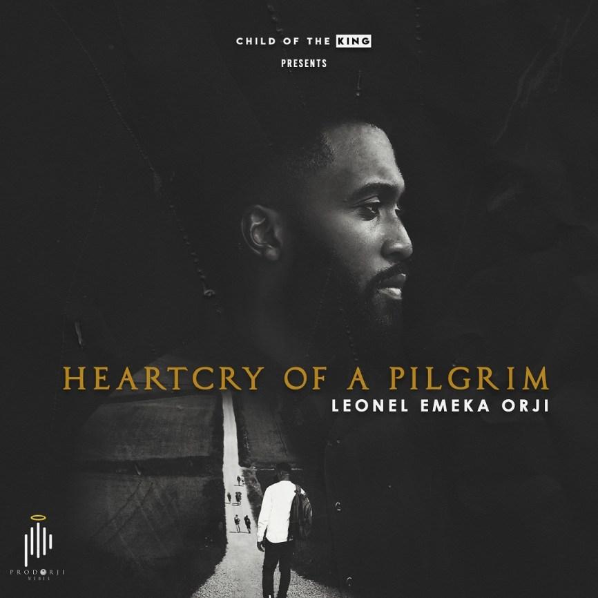 Leonel Emeka Orji – Heartcry of a Pilgrim (Album) Tracklist Download