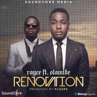 Rayce ft. Olamide – RENOVATION