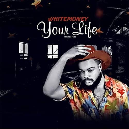 "White Money – ""Your Life"" (Prod. by Tuzi)"
