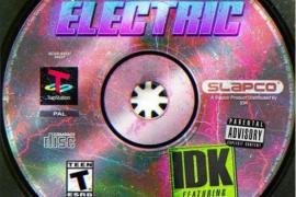 NEW MUSIC:  IDK – Electric Ft. Q Da Fool