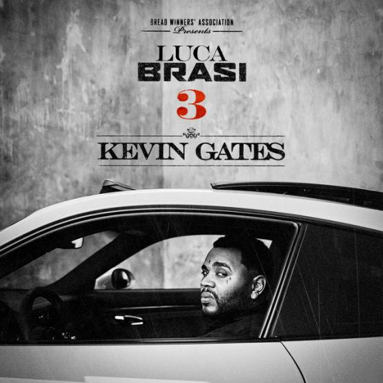 Kevin Gates Luca Brasi 3 Stream Album