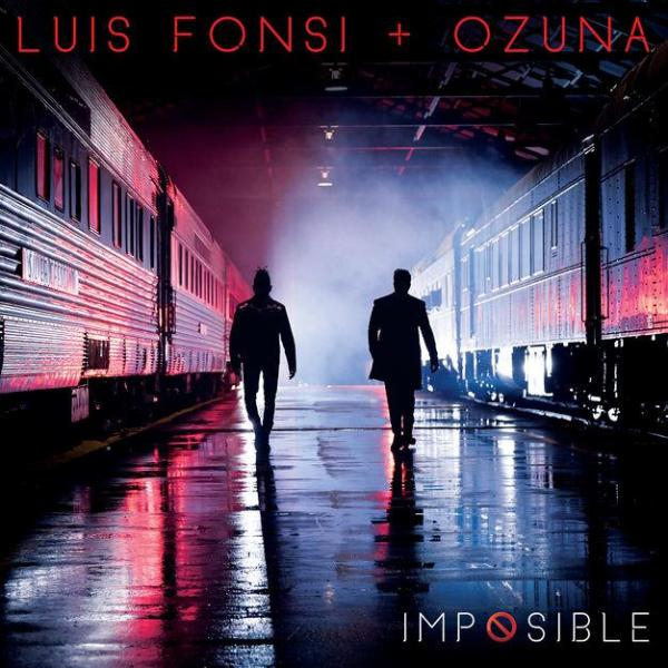 "NEW MUSIC: Luis Fonsi & Ozuna - ""Imposible"""