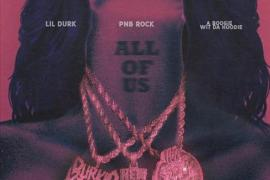NEW MUSIC: PnB Rock – All Of Us Ft. A Boogie Wit Da Hoodie & Lil Durk