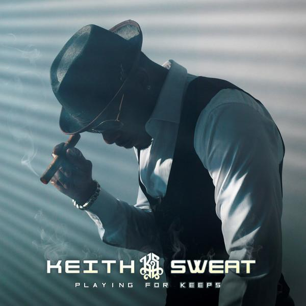Stream Keith Sweat Playing For Keeps Album