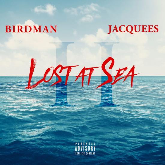 Stream Birdman Jacquees Lost At Sea 2 Album