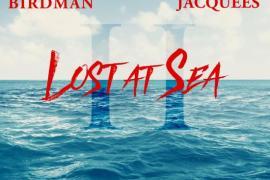 """ALBUM: Birdman & Jacquees – """"Lost At Sea 2"""""""